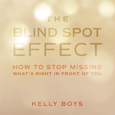 The Blind Spot Effect: How to Stop Missing What's Right in Front of You