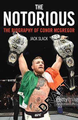 The Notorious: The Biography of Conor Mcgregor