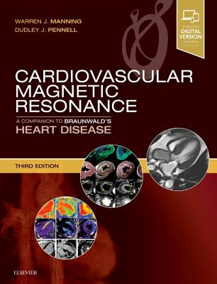 Cardiovascular Magnetic Resonance: A Companion to Braunwald's Heart Disease
