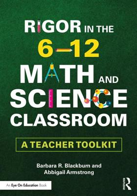 Rigor in the 6–12 Math and Science Classroom: A Teacher Toolkit
