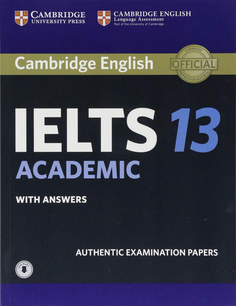 Cambridge Ielts 13 Academic Student's Book With Answers With Audio: Authentic Examination Papers - Includes Downloadable Audio F