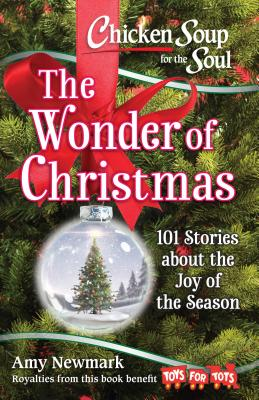 The Wonder of Christmas: 101 Stories About the Joy of the Season