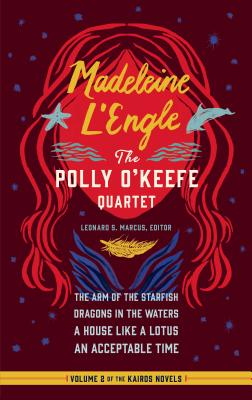 The Polly O'keefe Quartet: The Arm of the Starfish / Dragons in the Waters / A House Like a Lotus / An Acceptable Time