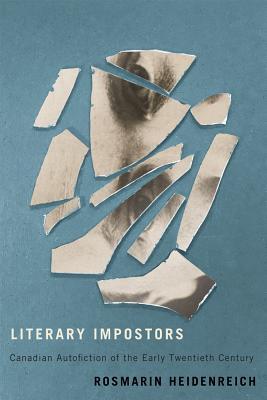 Literary Impostors: Canadian Autofiction of the Early Twentieth Century