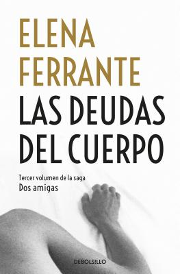 Las deudas del cuerpo/ Those Who Leave and Those Who Stay