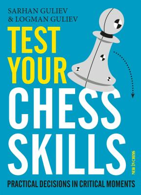 Test Your Chess Skills: Practical Decisions in Critical Moments
