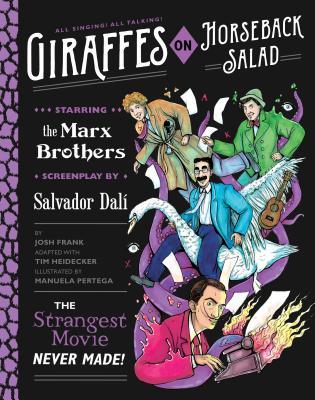 Giraffes on Horseback Salad: The Strangest Movie Never Made!