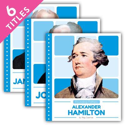 Founding Fathers: John Adams / Alexander Hamilton / James Madison / George Washington / Thomas Jefferson / Benjamin Franklin