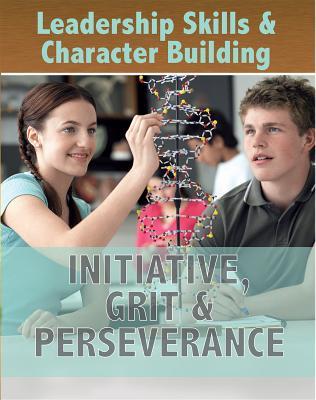 Initiative, Grit & Perseverance