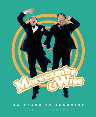 Morecambe & Wise: 50 Years of Sunshine