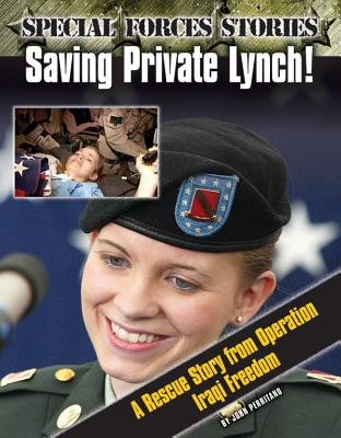 Saving Private Lynch!: A Rescue Story from Operation Iraqi Freedom