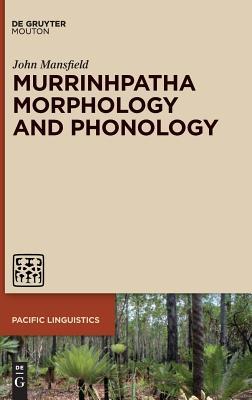 Murrinhpatha Morphology and Phonology