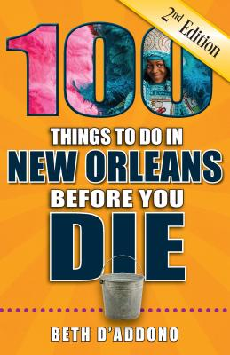 100 Things to Do in New Orleans Before You Die
