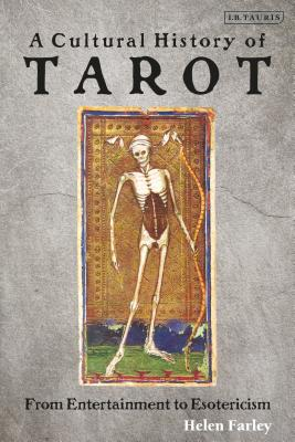 A Cultural History of Tarot: From Entertainment to Esotericism