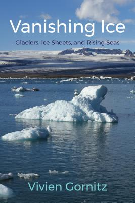 Vanishing Ice: Glaciers, Ice Sheets, and Rising Seas