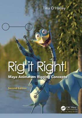 Rig It Right!: Maya Animation Rigging Concepts