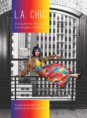 L.A. Chic: A Locational History of Los Angeles Fashion