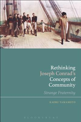 Rethinking Joseph Conrad's Concepts of Community: Strange Fraternity