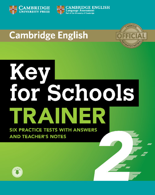 Key for Schools Trainer 2 Six Practice Tests with Answers and Teacher's Notes with Audio(Downloadable)