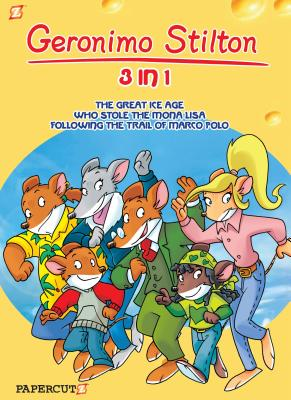 Geronimo Stilton 3 in 1 2: Following the Trail of Marco Polo, the Great Ice Age, Who Stole the Mona Lisa?