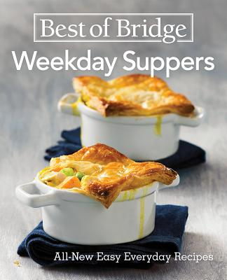 Best of Bridge Weekday Suppers: All-New Easy Everyday Recipes