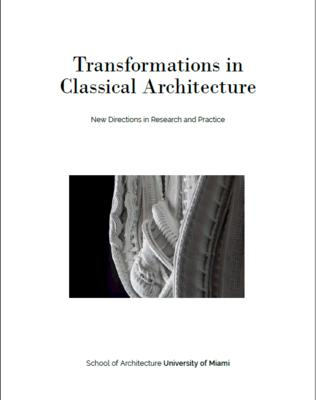 Transformations in Classical Architecture: New Directions in Research and Practice
