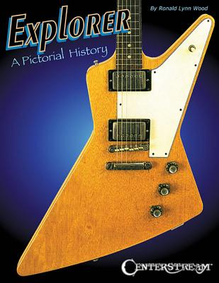 Explorer: A Pictorial History
