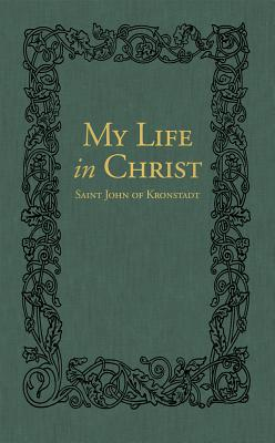 My Life in Christ: The Spiritual Journals of St John of Kronstadt