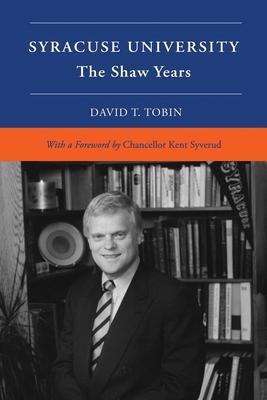 Syracuse University: The Shaw Years