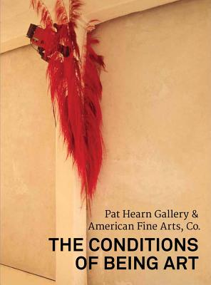 The Conditions of Being Art: Pat Hearn Gallery & American Fine Arts, Co.