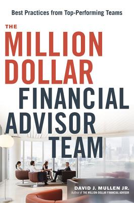 The Million-Dollar Financial Advisor Team: Best Practices from Top-Performing Teams