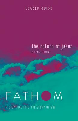The Return of Jesus: Revelation: A Deep Dive into the Story of God