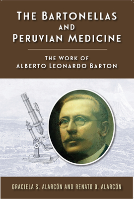 The Bartonellas and Peruvian Medicine: The Work of Alberto Leonardo Barton