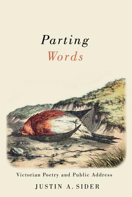Parting Words: Victorian Poetry and Public Address