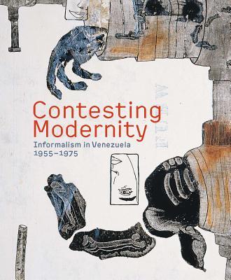 Contesting Modernity: Informalism in Venezuela 1955-1975
