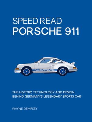 Porsche 911: The History, Technology and Design Behind Germany's Legendary Sports Car