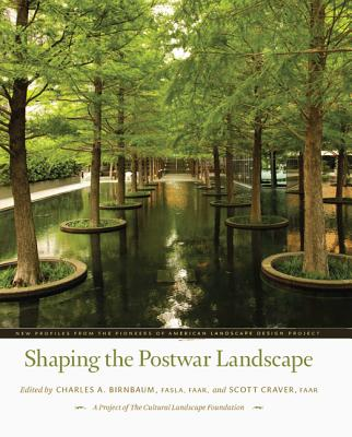Shaping the Postwar Landscape: New Profiles from the Pioneers of the American Landscape Design Project