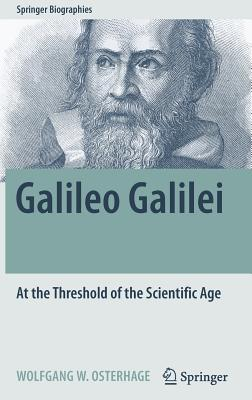Galileo Galilei: At the Threshold of the Scientific Age