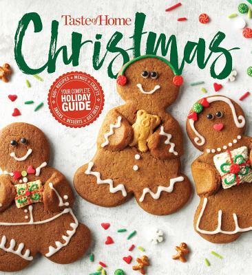 Taste of Home Christmas: 400+ Recipes, Menus, Crafts, Snacks, Desserts, Gift Ideas