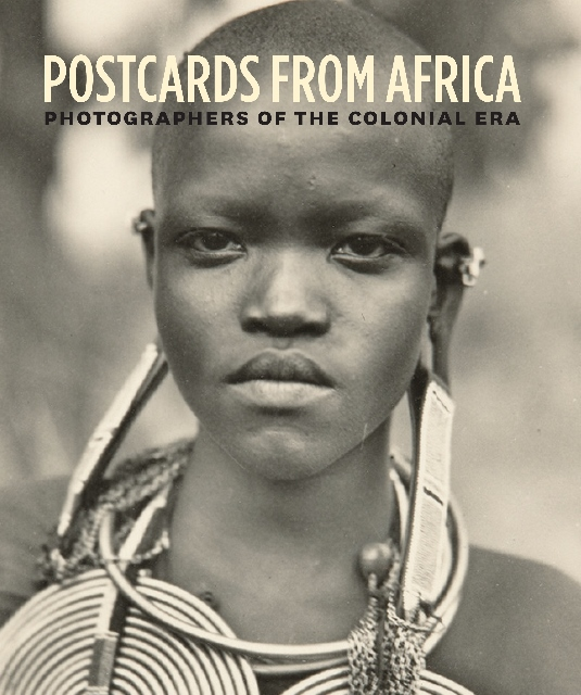 Postcards from Africa: Photographers of the Colonial Era