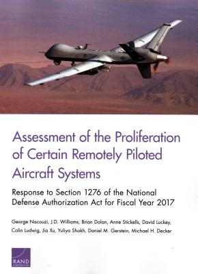 Assessment of the Proliferation of Certain Remotely Piloted Aircraft Systems: Response to Section 1276 of the National Defense A