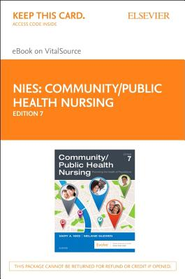 Community/Public Health Nursing Elsevier Ebook on VitalSource Access Code: Promoting the Health of Populations