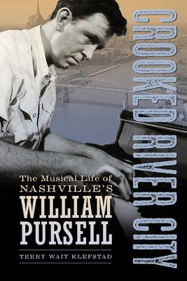 Crooked River City: The Musical Life of Nashville's William Pursell
