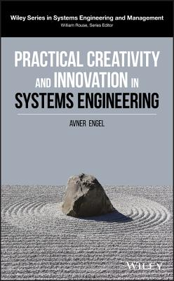 Practical Creativity and Innovation in Systems Engineering