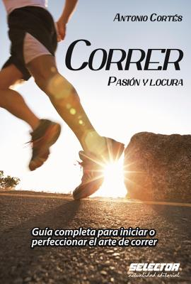 Correr, pasión y locura / Running, Passion and Madness