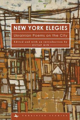 New York Elegies: Ukrainian Poems on the City
