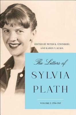 The Letters of Sylvia Plath: 1956-1963