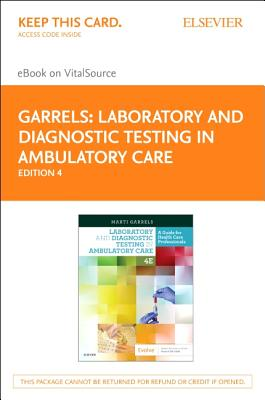 Laboratory and Diagnostic Testing in Ambulatory Care Elsevier Access Card: A Guide for Health Care Professionals