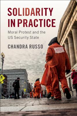 Solidarity in Practice: Moral Protest and the US Security State