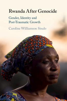 Rwanda After Genocide: Gender, Identity and Post-Traumatic Growth